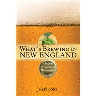 What's Brewing in New England by Cone, Kate, 9781608933952