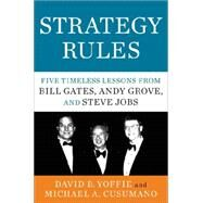 Strategy Rules: Five Timeless Lessons from Bill Gates, Andy Grove, and Steve Jobs by Yoffie, David B.; Cusumano, Michael A., 9780062373953