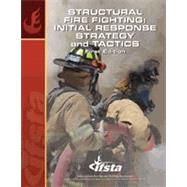 Structural Fire Fighting: Initial Response Strategy and Tactics by IFSTA, 9780879393953