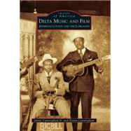 Delta Music and Film by Cunningham, Jimmy, Jr.; Cunningham, Donna, 9781467113953