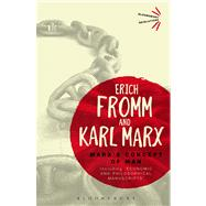 Marx's Concept of Man Including 'Economic and Philosophical Manuscripts' by Fromm, Erich; Marx, Karl, 9781472513953