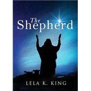 The Shepherd by King, Lela K., 9781682703953