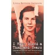 I Have Lived a Thousand Years I Have Lived a Thousand Years by Bitton-Jackson, Livia, 9780689823954