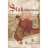 Slab: On That Hallelujah Day When Tiger & Preacher Meet by Saterstrom, Selah, 9781566893954