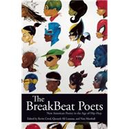 The Breakbeat Poets: New American Poetry in the Age of Hip-hop by Coval, Kevin; Lansana, Quraysh Ali; Marshall, Nate, 9781608463954