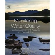 Monitoring Water Quality : Pollution Assessment, Analysis, and Remediation by Ahuja, Satinder, 9780444593955