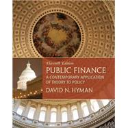 Public Finance A Contemporary Application of Theory to Policy by Hyman, David N, 9781285173955