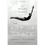 The Art of Grace by Kaufman, Sarah L., 9780393243956