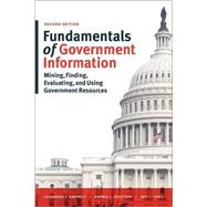 Fundamentals of Government Information by Hartnett, Cassandra J.; Sevetson, Cassandra J.; Forte, Eric J., 9780838913956