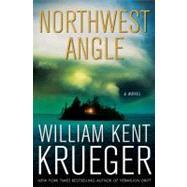 Northwest Angle A Novel by Krueger, William Kent, 9781439153956