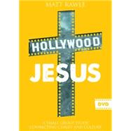 Hollywood Jesus: A Small Group Study Connecting Christ and Culture by Rawle, Matt, 9781501803956
