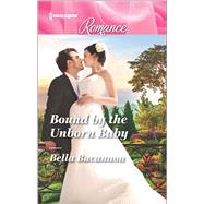 Bound by the Unborn Baby by Bucannon, Bella, 9780373743957