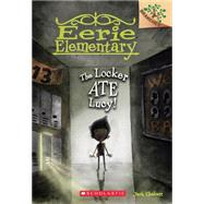 The Locker Ate Lucy!: A Branches Book (Eerie Elementary #2) by Chabert, Jack; Ricks, Sam, 9780545623957