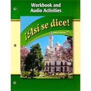 Asi se dice!: Workbook and Audio Activities by Schmitt, Conrad J., 9780078883958