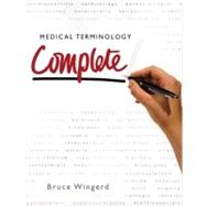 Medical Terminology Complete! by Wingerd, Bruce S., 9780135133958