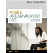 Adobe Dreamweaver CS5 : Complete by Shelly, Gary B.; Wells, Dolores, 9780538473958