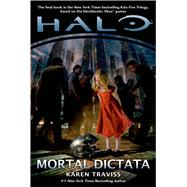 Halo: Mortal Dictata by Traviss, Karen, 9780765323958