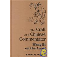 The Craft of a Chinese Commentator: Wang Bi on the Laozi by Wagner, Rudolf G., 9780791443958