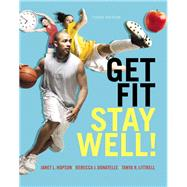 Get Fit, Stay Well! by Hopson, Janet L.; Donatelle, Rebecca J.; Littrell, Tanya R., 9780321933959