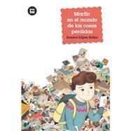 Martín en el mundo de las cosas perdidas by Rubio, Susana López; Salaberria, Leire, 9788483433959