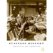 Business History: Complexities and Comparisons by Amatori; Franco, 9780415423960