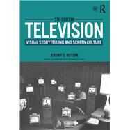 Television: Visual Storytelling and Screen Culture by Butler; Jeremy G., 9781138743960
