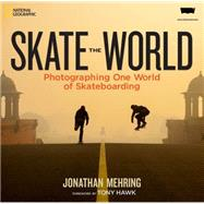 Skate the World by Mehring, Jonathan; Hawk, Tony, 9781426213960