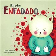 Hoy estoy Enfadado / Today I'm Angry by Peñalver, Clara; Martínez, Nune, 9788448843960
