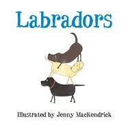 Labradors by Mackendrick, Jenny, 9780750963961