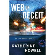 Web of Deceit An Ella Marconi Mystery by Howell, Katherine, 9781250053961