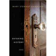 Entering History by Hammond, Mary Stewart, 9780393253962