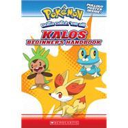 Pokemon: Kalos Beginner's Handbook by Unknown, 9780545643962