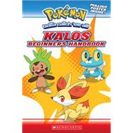 Pokemon: Kalos Beginner's Handbook by Scholastic, 9780545643962