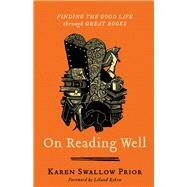 On Reading Well by Prior, Karen Swallow; Ryken, Leland, 9781587433962