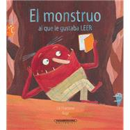El Monstruo Al Que Le Gustaba Leer / Taming Horrible Harry by Chartrand, Lili; Roge, 9789583043963