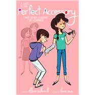 A Cast Is the Perfect Accessory (And Other Lessons I've Learned) by Gutknecht, Allison; Lewis, Stevie, 9781442483965