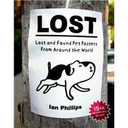 Lost: Lost and Found Pet Posters from Around the World by Phillips, Ian, 9781616893965