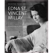 Selected Poems of Edna St. Vincent Millay by Millay, Edna St. Vincent; Jackson, Timothy F.; Peppe, Holly, 9780300213966