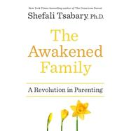The Awakened Family by Tsabary, Shefali, 9780399563966