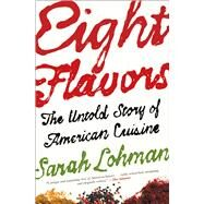 Eight Flavors by Lohman, Sarah, 9781476753966