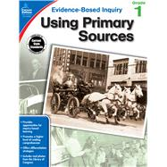 Using Primary Sources, Grade 1 by Ritch, Jeanette, 9781483823966