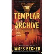 The Templar Archive by Becker, James, 9780451473967
