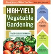 High-yield Vegetable Gardening by Mccrate, Colin; Halm, Brad, 9781612123967