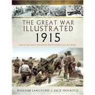 The Great War Illustrated 1915 by Langford, William; Holroyd, Jack, 9781473823969