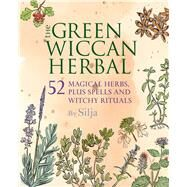 The Green Wiccan Herbal by Silja, 9781782493969