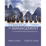 Strategic Management A Competitive Advantage Approach, Concepts by David, Fred R.; David, Forest R., 9780134153971