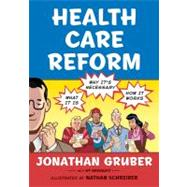 Health Care Reform : What It Is, Why It's Necessary, How It Works by Gruber, Jonathan; Schreiber, Nathan, 9780809053971