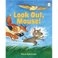 Look Out, Mouse! by Bjorkman, Steve, 9780823433971