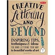 Creative Lettering and Beyond by Kirkendall, Gabri Joy; Lavender, Laura; Manwaring, Julie; Panczyszyn, Shauna Lynn, 9781600583971
