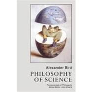 Philosophy of Science by Bird, Alexander, 9780203133972